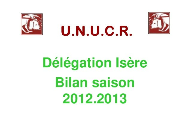 U.N.U.C.R.U.N.U.C.R.U.N.U.C.R.U.N.U.C.R.Délégation IsèreBilan saison2012.2013