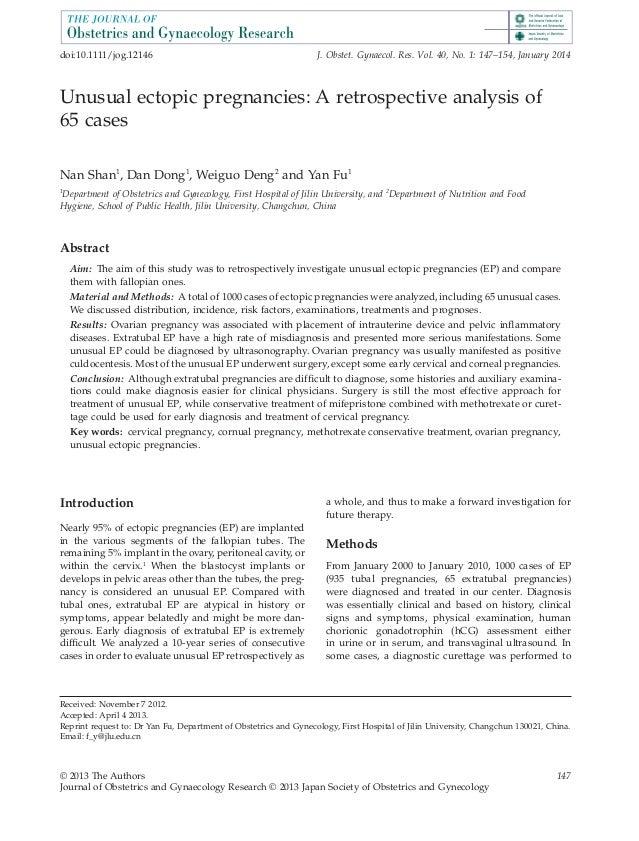 Unusual ectopic pregnancies: A retrospective analysis of 65 cases Nan Shan1 , Dan Dong1 , Weiguo Deng2 and Yan Fu1 1 Depar...