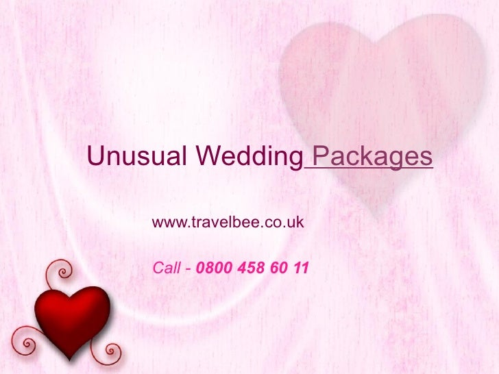 Unusual Wedding  Packages www.travelbee.co.uk   Call -  0800 458 60 11