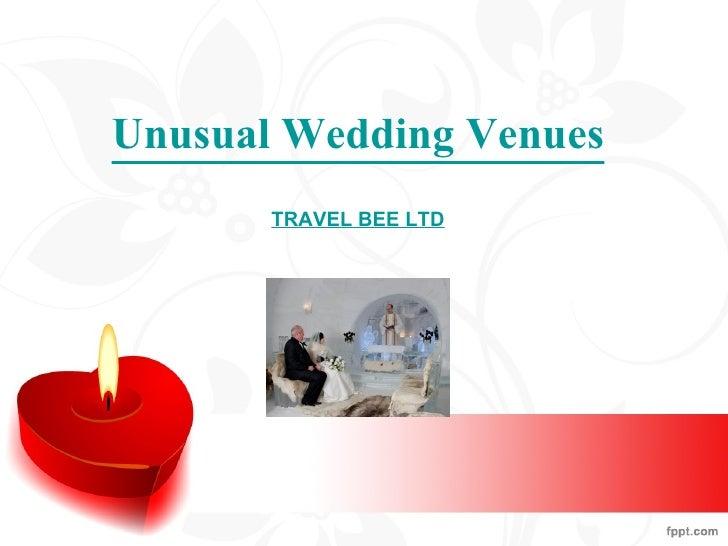Unusual Wedding  Venues TRAVEL BEE LTD