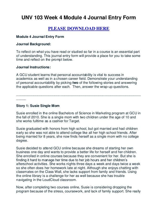 UNV 103 Week 4 Module 4 Journal Entry Form                     PLEASE DOWNLOAD HEREModule 4 Journal Entry FormJournal Back...