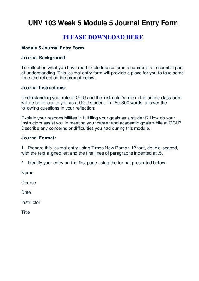 UNV 103 Week 5 Module Journal Entry Form PLEASE DOWNLOAD HEREModule FormJournal