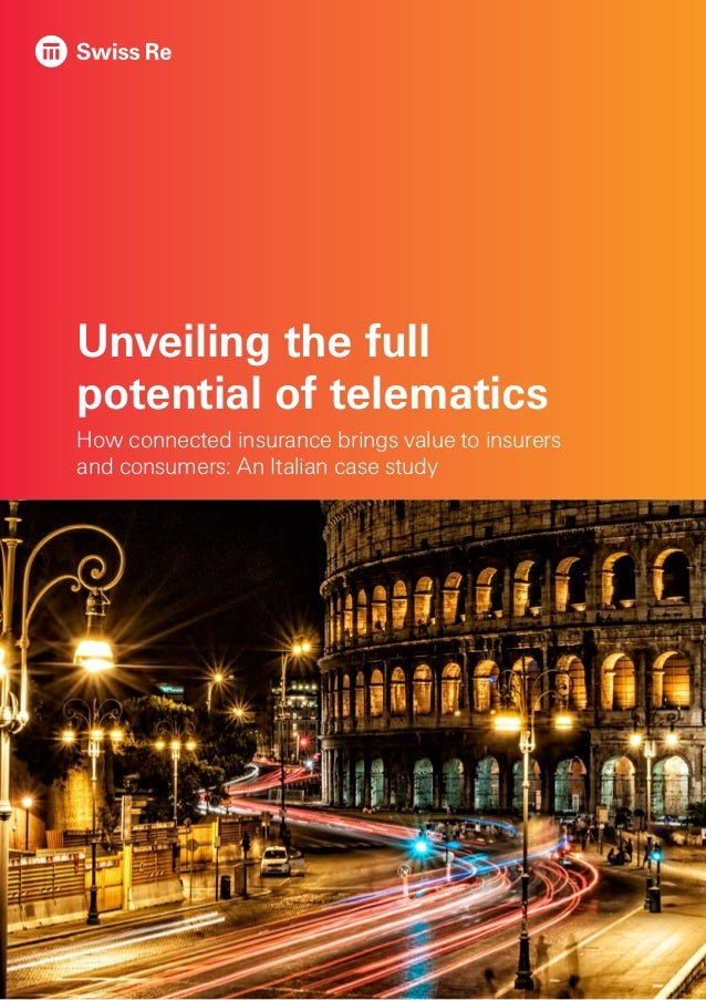 Unveiling the full potential of telematics How connected insurance brings value to insurers and consumers: An Italian case...