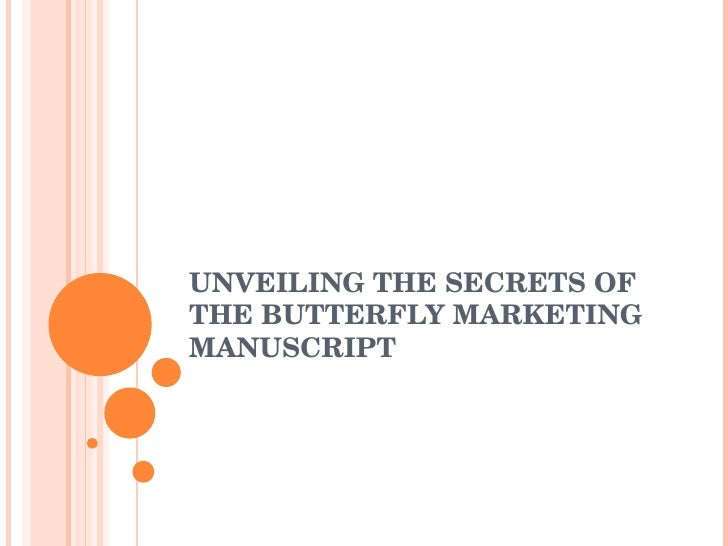 UNVEILING THE SECRETS OF THE BUTTERFLY MARKETING MANUSCRIPT