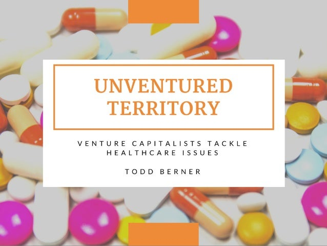 Unventured Territory—Venture Capitalists Tackle Healthcare Issues