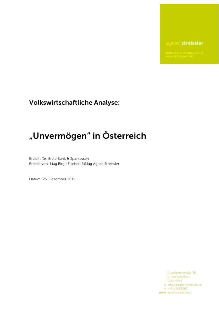 """Volkswirtschaftliche Analyse:""""Unvermögen"""" in ÖsterreichErstellt für: Erste Bank & SparkassenErstellt von: Mag Birgit Fisch..."""