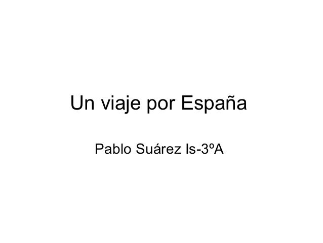 Un viaje por España Pablo Suárez Is-3ºA