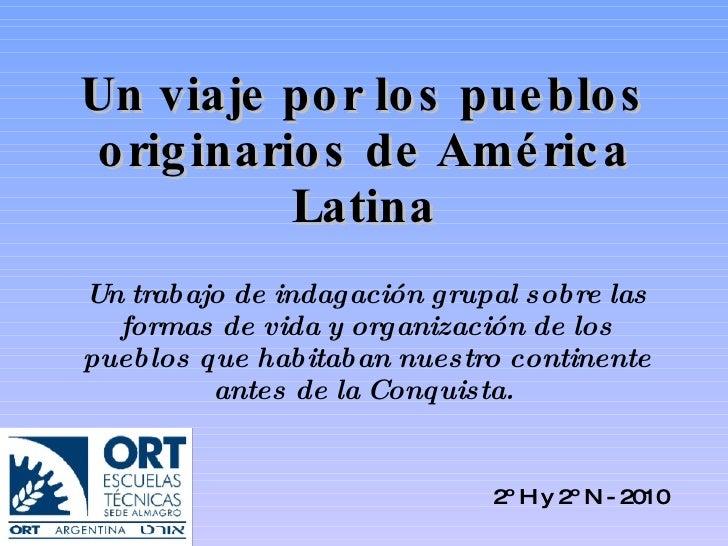 Un viaje por los pueblos originarios de América Latina Un trabajo de indagación grupal sobre las formas de vida y organiza...