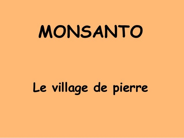 MONSANTO Le village de pierre