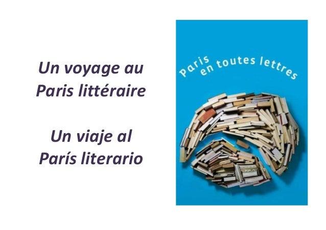 Un voyage au Paris littéraire Un viaje al París literario