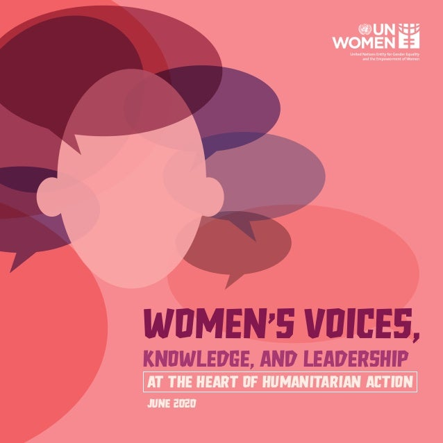 WOMEN,S VOICES, knowledge, AND LEADERSHIP AT THE HEART OF HUMANITARIAN ACTION June 2020