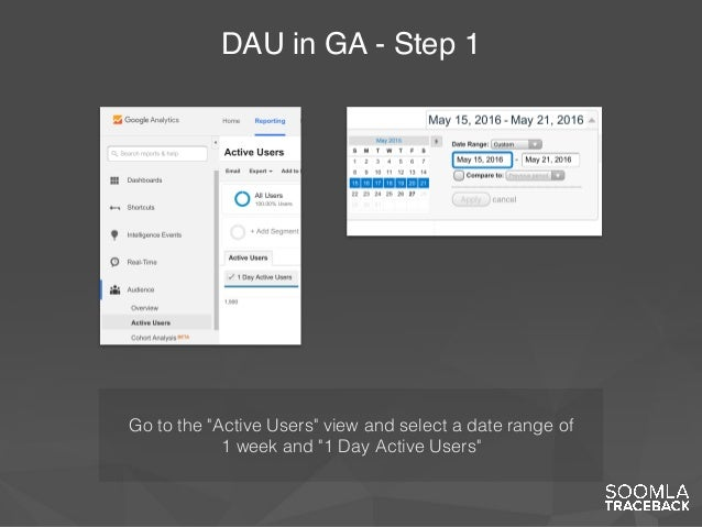 """DAU in GA - Step 1 Go to the """"Active Users"""" view and select a date range of 1 week and """"1 Day Active Users"""""""