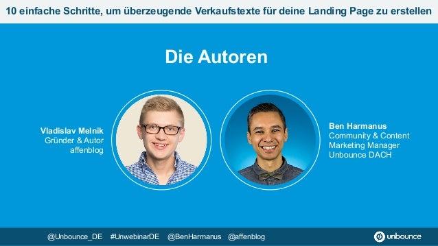 Ben Harmanus Community & Content  Marketing Manager  Unbounce DACH Vladislav Melnik Gründer & Autor affenblog 10 einfach...