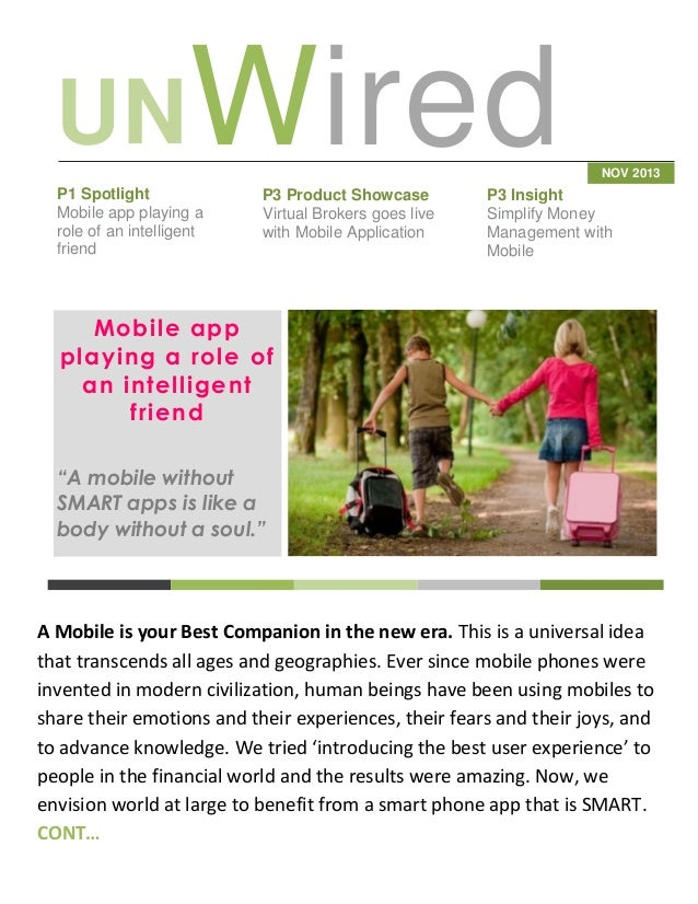 UNWired P1 Spotlight Mobile app playing a role of an intelligent friend  P3 Product Showcase Virtual Brokers goes live wit...