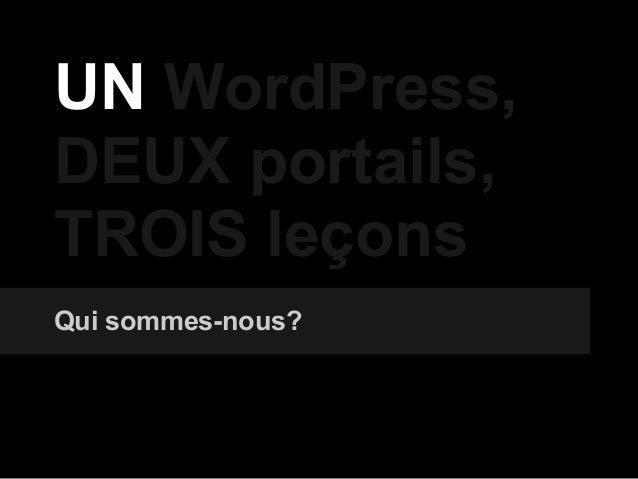 UN WordPress, DEUX portails, TROIS leçons Qui sommes-nous?