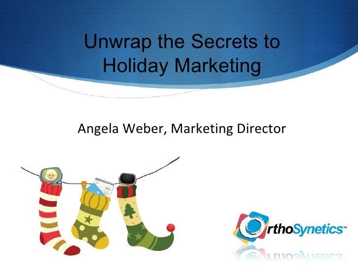 Angela Weber, Marketing Director Unwrap the Secrets to Holiday Marketing