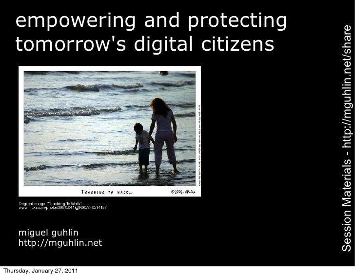 empowering and protecting                                  Session Materials - http://mguhlin.net/share    tomorrows digit...