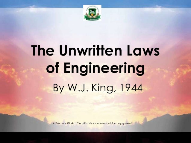 The Unwritten Laws  of Engineering   By W.J. King, 1944   Adventure Works: The ultimate source for outdoor equipment