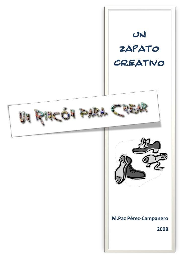 UN  ZAPATOCREATIVOM.Paz Pérez-Campanero                2008