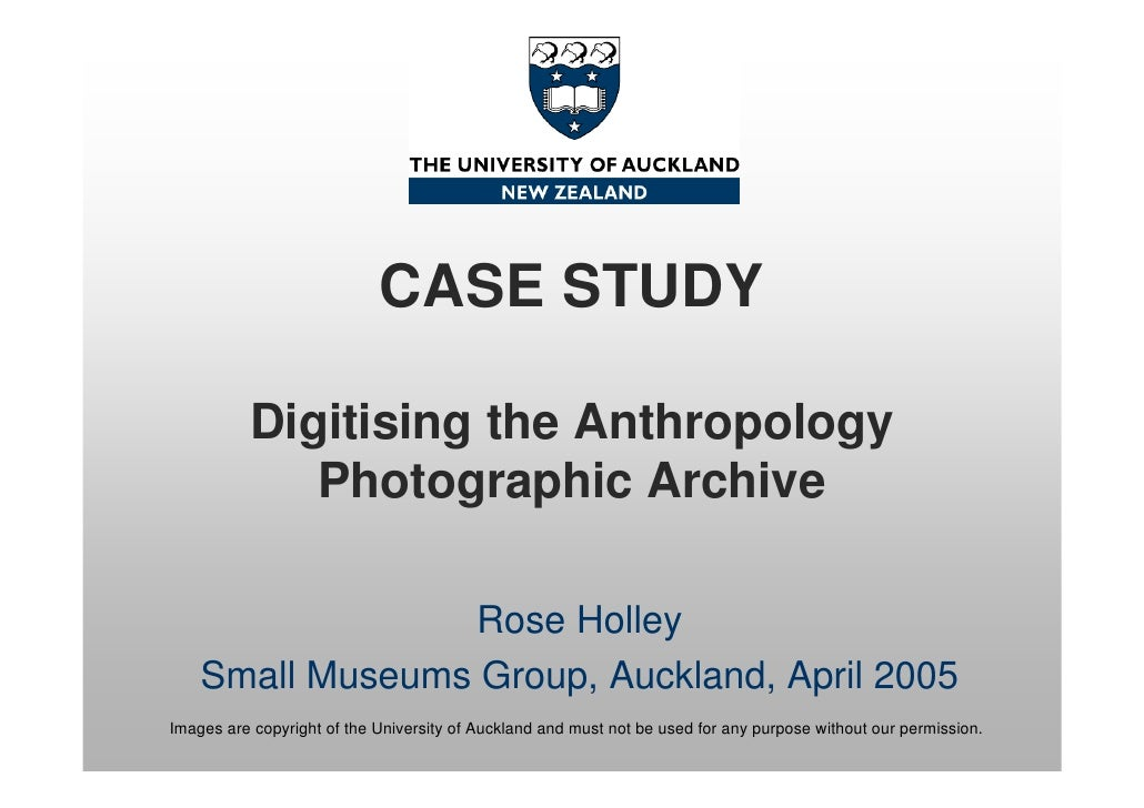 CASE STUDY            Digitising the Anthropology              Photographic Archive                    Rose Holley     Sma...