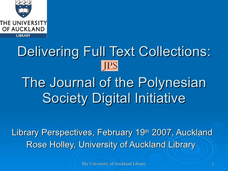 Delivering Full Text Collections: The Journal of the Polynesian Society Digital Initiative Library Perspectives, February ...