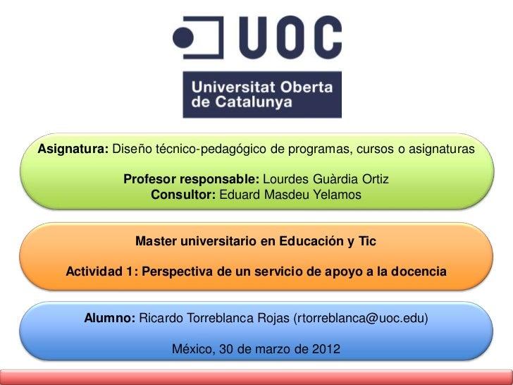 Asignatura: Diseño técnico-pedagógico de programas, cursos o asignaturas              Profesor responsable: Lourdes Guàrdi...