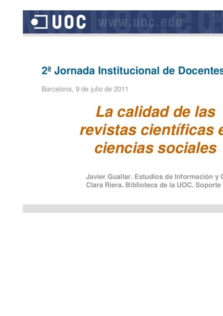 2ª Jornada Institucional de Docentes de la UOCBarcelona, 9 de julio de 2011              La calidad de las            revi...