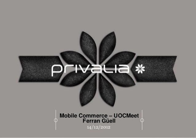 Mobile Commerce – UOCMeet                    Ferran Güell                            14/12/2012---------------------------...