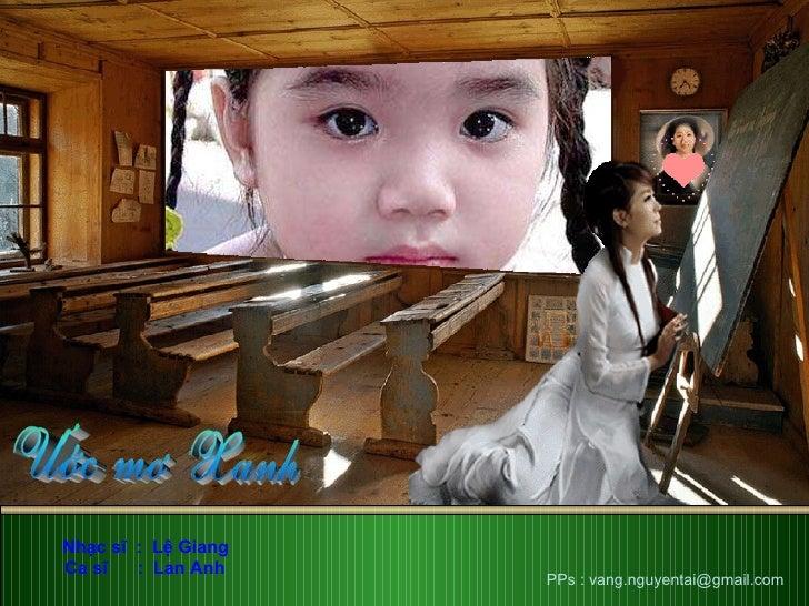 Nhạc sĩ  :  Lệ Giang Ca sĩ  :  Lan Anh PPs : vang.nguyentai@gmail.com