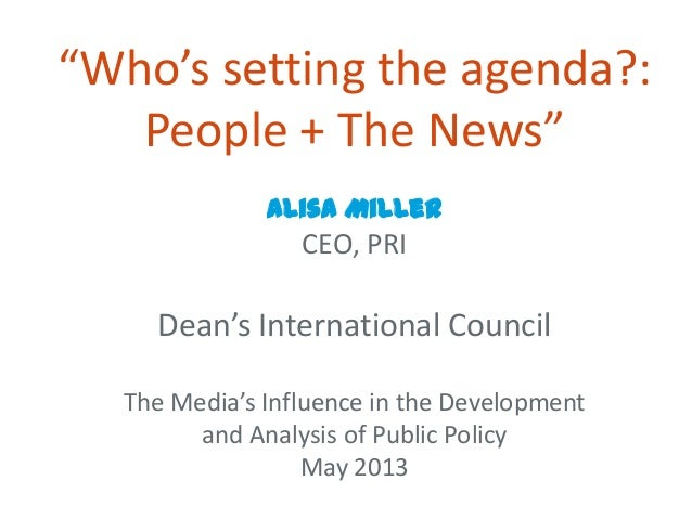 """""""Who's setting the agenda?:People + The News""""Alisa MillerCEO, PRIDean's International CouncilThe Media's Influence in the ..."""