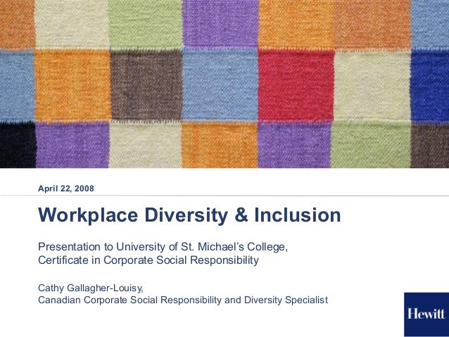 April 22, 2008Workplace Diversity & InclusionPresentation to University of St. Michael's College,Certificate in Corporate ...