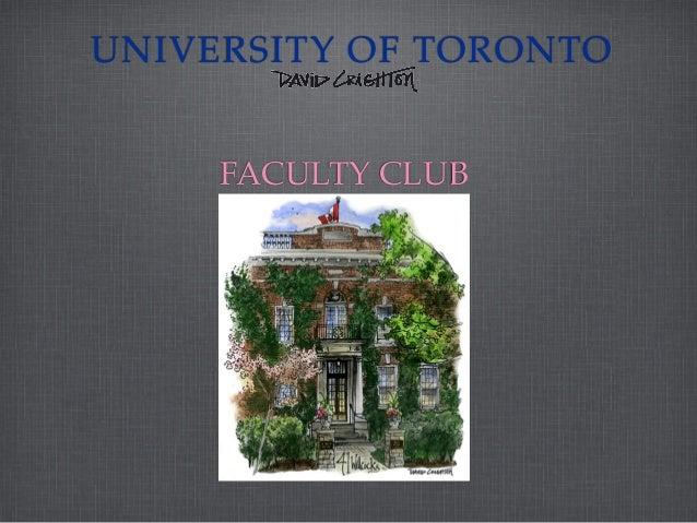 UNIVERSITY OF TORONTO  FACULTY CLUB