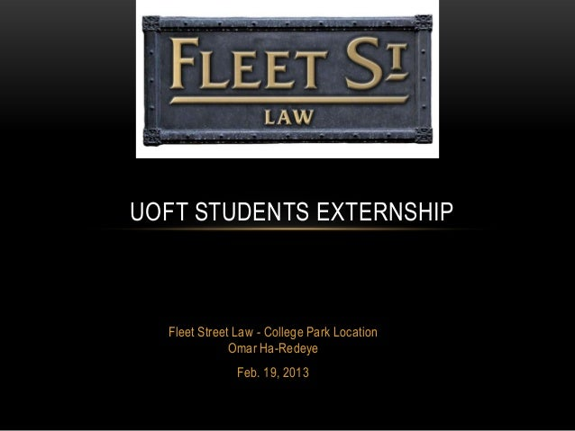 UOFT STUDENTS EXTERNSHIP  Fleet Street Law - College Park Location              Omar Ha-Redeye               Feb. 19, 2013