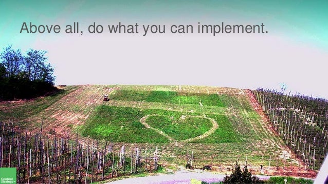 Above all, do what you can implement.