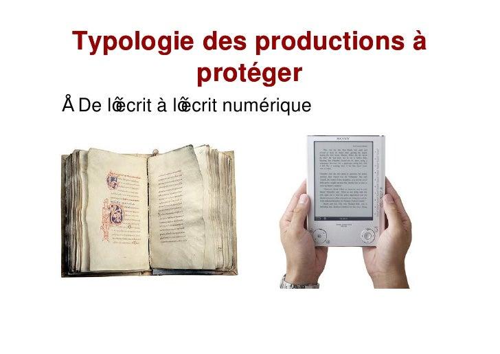 Typologie des productions à          protéger De l écrit à l écrit numérique