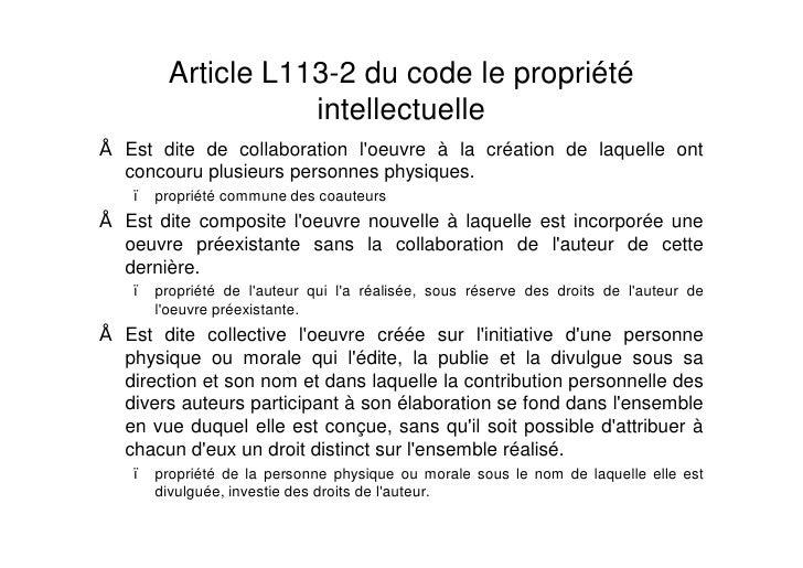 Article L113-2 du code le propriété                 intellectuelle Est dite de collaboration l'oeuvre à la création de laq...