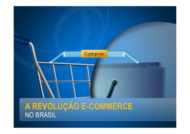 A REVOLUÇÃO E-COMMERCENO BRASIL