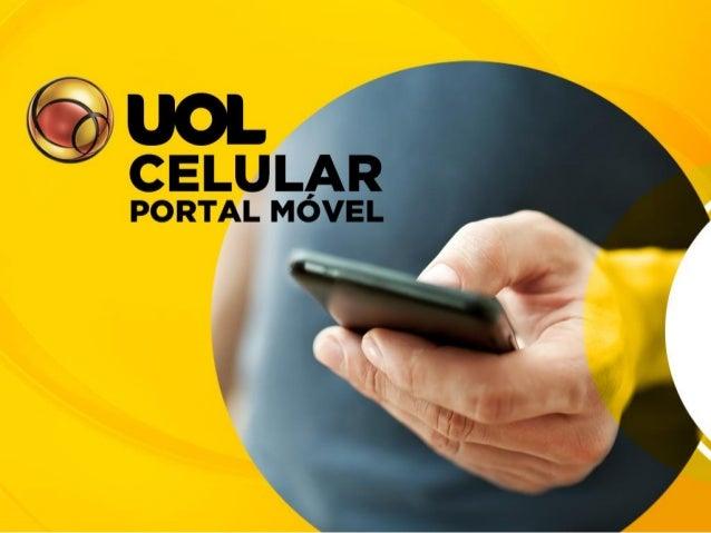 Mobile já representa 10% da audiência do UOL (PVs) Divisão dos acessos por propriedade  Fonte: Omniture (set/ 2013)