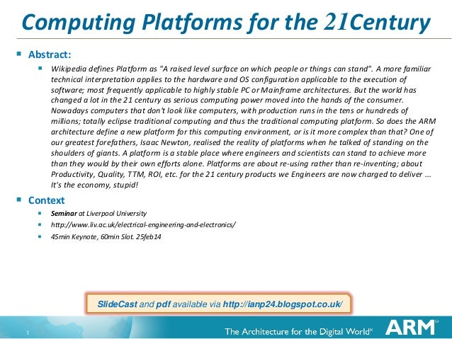 "Computing Platforms for the 21Century   Abstract:  Wikipedia defines Platform as ""A raised level surface on which people..."