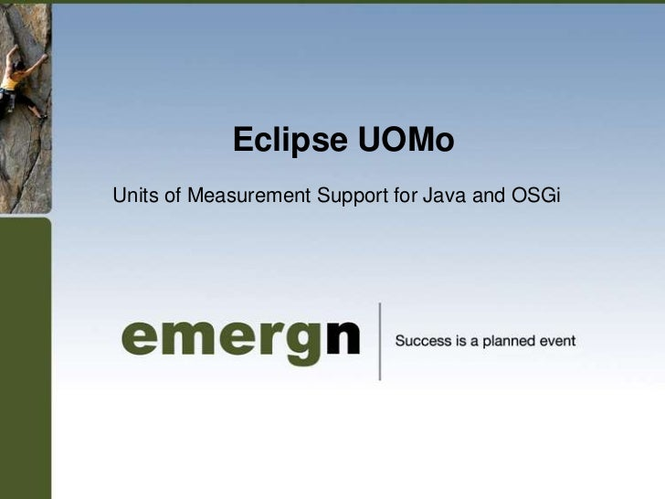Eclipse UOMo<br />Units of Measurement Support for Java and OSGi<br />