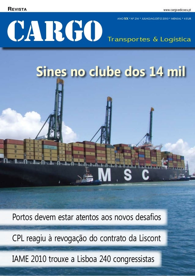 julho/agosto2010 1CARGO CARGO Transportes & Logística ANO XX * Nº 214 * JULHO/AGOSTO 2010 * MENSAL * 4 EUR www.cargoedicoe...