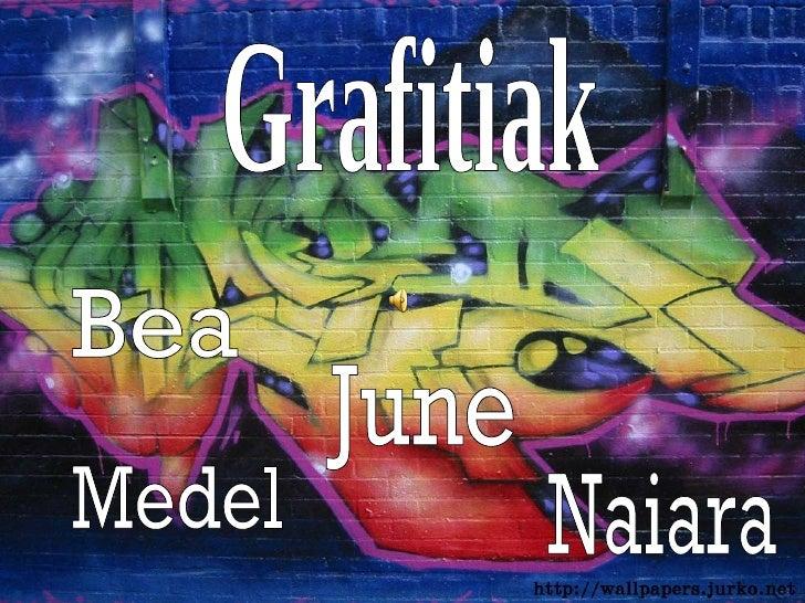 Grafitiak Bea Naiara June Medel