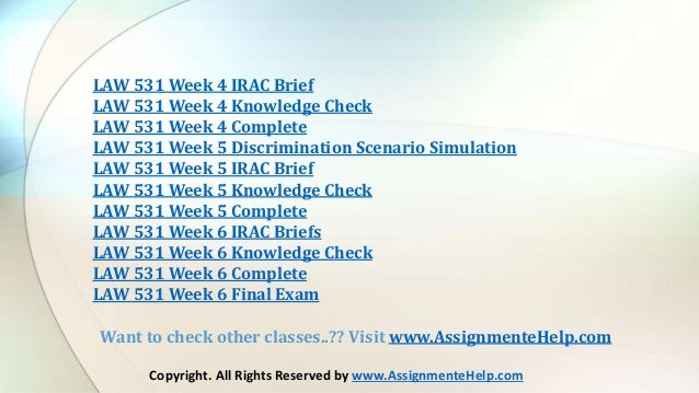 week 6 irac final Get the best help available online to the business law 531 week 6 final examination and irac brief law 531 week 5 irac brief law 531 week 6 irac blog how to.