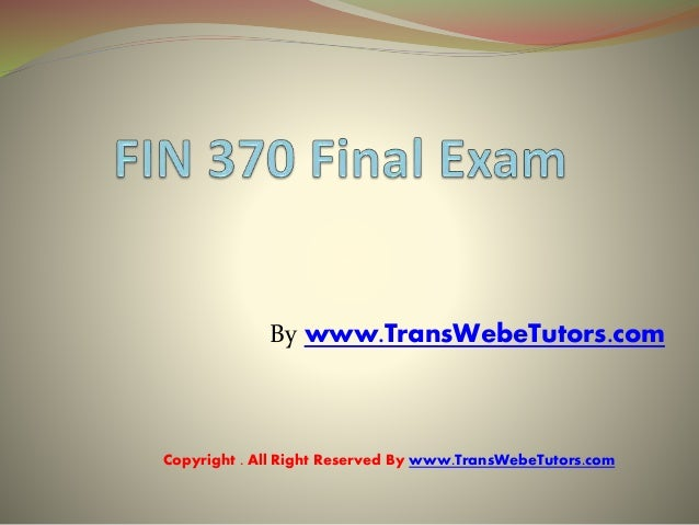fin 370 final exam v 4 Filmstrips the instructional media library v no 4 final assault on the rising sun  eames vol 2 final arrangements a novel filthy five fin 370 final exam answers uop.
