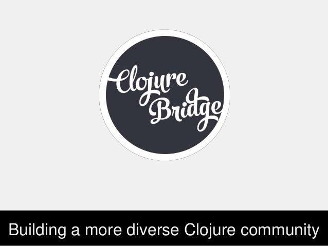 Building a more diverse Clojure community