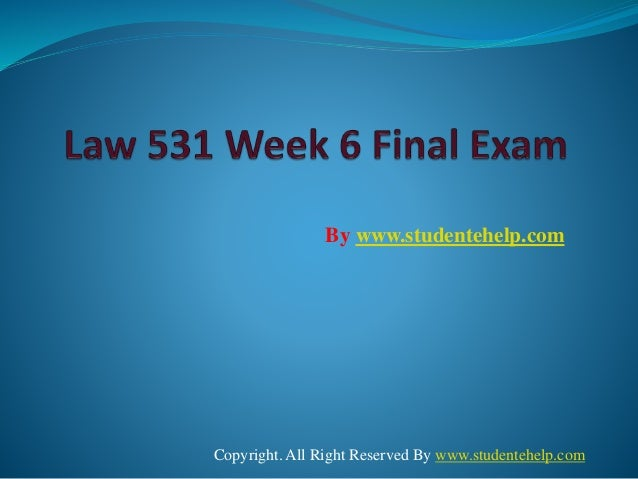 Uop law 531 week 6 final exam study guide