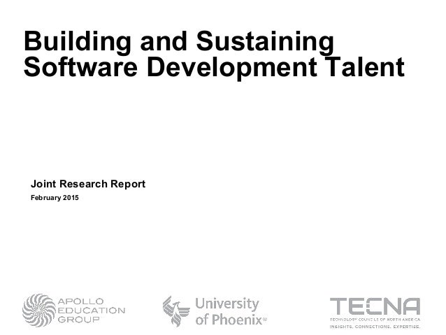 Building and Sustaining Software Development Talent Joint Research Report Joint Research Report February 2015