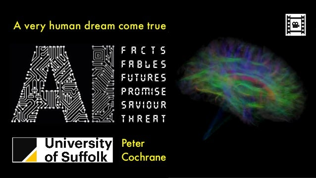 AI Fables, Facts and Futures: Threat, Promise or Saviour Slide 2