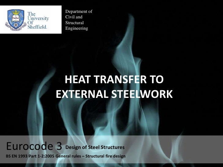 Department of<br />Civil and <br />Structural <br />Engineering<br />HEAT TRANSFER TO EXTERNAL STEELWORK<br />Eurocode 3<b...