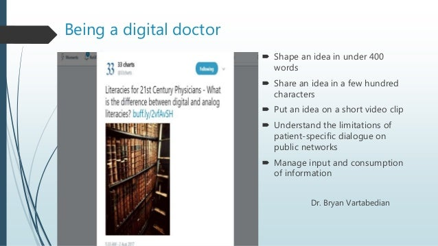 Being a digital doctor  Shape an idea in under 400 words  Share an idea in a few hundred characters  Put an idea on a s...